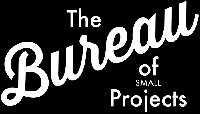 The Bureau of Small Projects